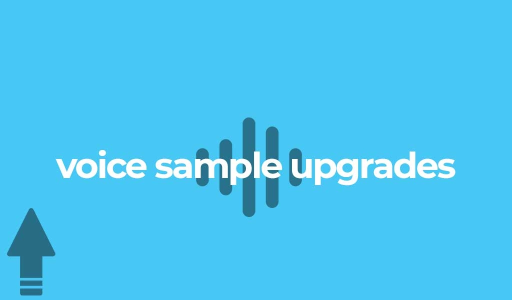 August 2019 – Voice Sample Upgrades