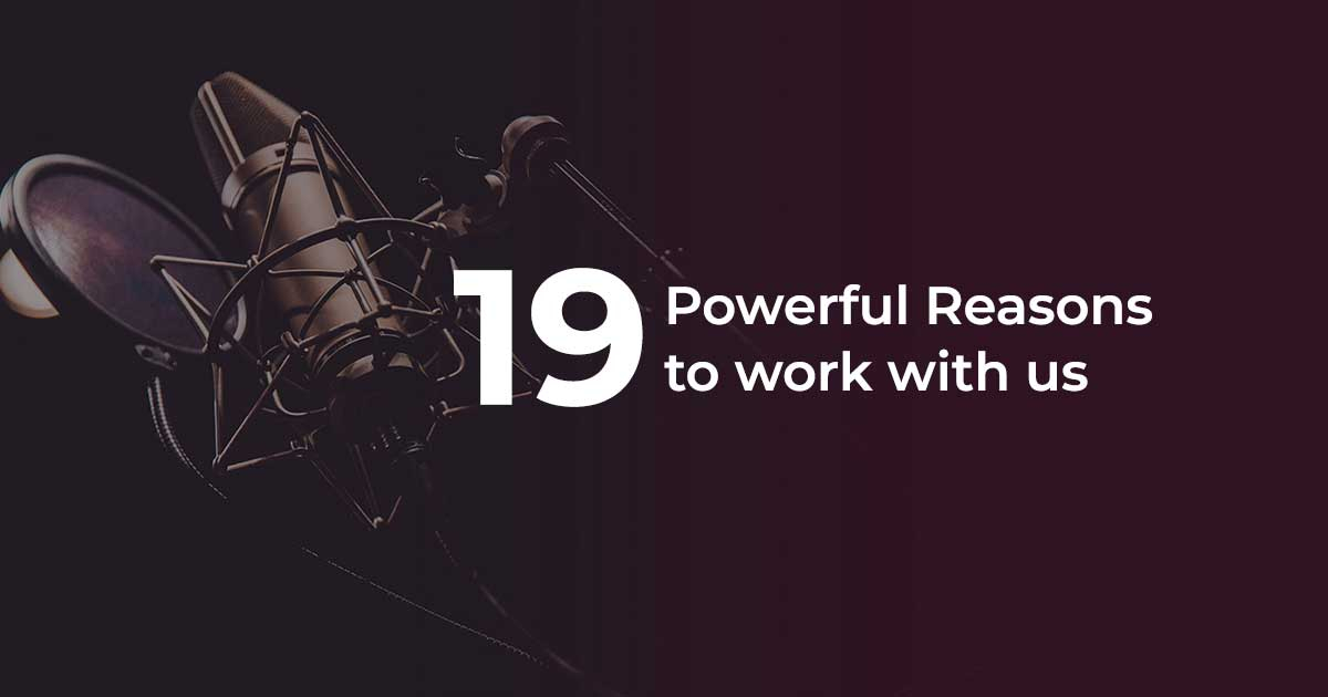 19 Powerful Reasons to Work with Us